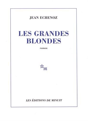 9782707315328: Les grandes blondes (Minuit) (French Edition)