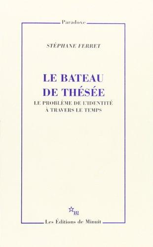 9782707315434: Le bateau de Thésée: Le problème de l'identité à travers le temps (Paradoxe) (French Edition)