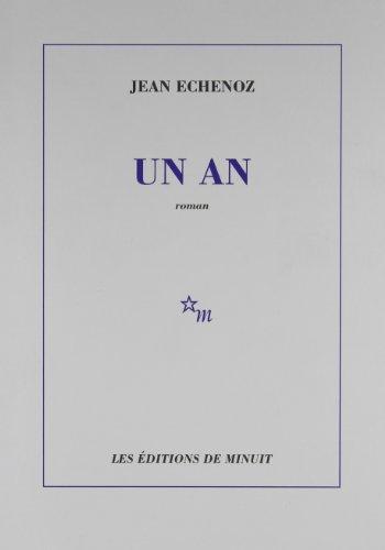 UN AN: ECHENOZ JEAN
