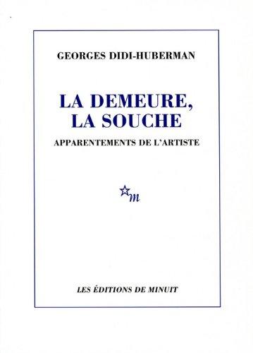 DEMEURE LA SOUCHE (LA): DIDI-HUBERMAN GEORGES