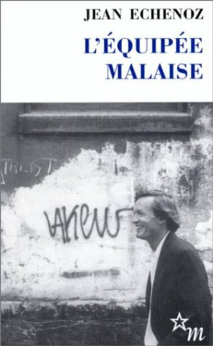 L'Equipée malaise (French Edition) (2707316873) by Echenoz, Jean