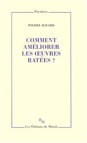 9782707317254: Comment améliorer les œuvres ratées (Paradoxe) (French Edition)