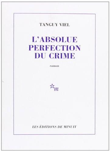9782707317650: L'Absolue perfection du crime