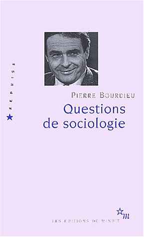 Questions de sociologie: Pierre Bourdieu