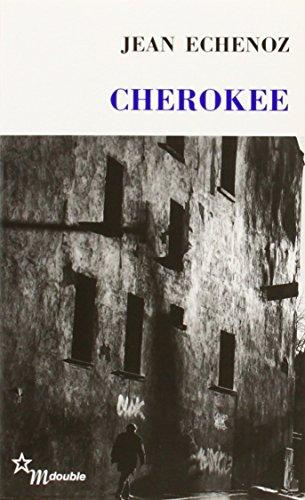 CHEROKEE: ECHENOZ JEAN