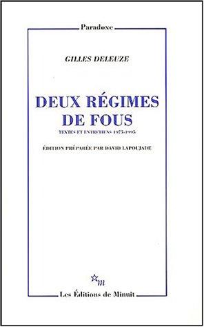 Deux régimes de fous: Gilles Deleuze