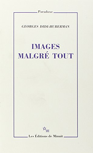 Images Malgre Tout: Georges Dide-Huberman