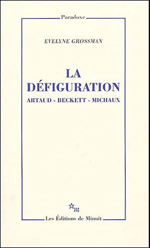 9782707318671: la defiguration : artaud, beckett, michaux