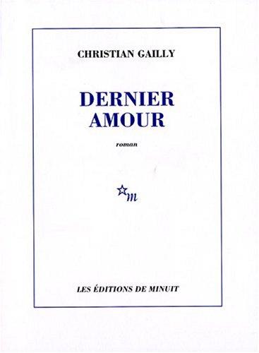 Dernier amour.: GAILLY (Christian).