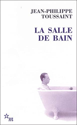 9782707319289: La Salle de bain : Suivi de Le jour où j'ai rencontré Jérôme Lindon