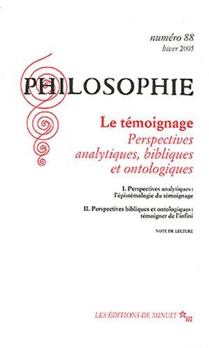 9782707319487: Philosophie, N° 88, Hiver 2005 : Le témoignage : Perspectives analytiques, bibliques et ontologiques