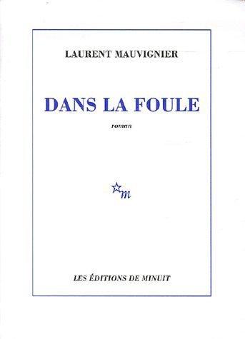 Dans la foule: Laurent Mauvignier