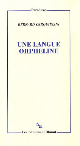 Une langue orpheline (French Edition): Bernard Cerquiglini
