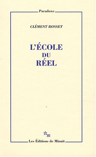 L'école du réel: Clément Rosset