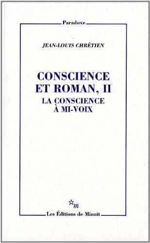 """""""conscience et roman t.2 ; la conscience à mi-voix"""": Chretien Jean-Louis"""