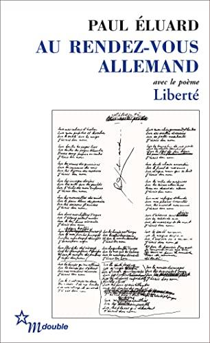 9782707321886: au rendez-vous allemand ; avec le poème Liberté
