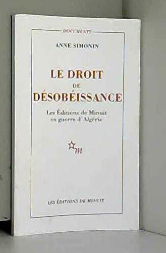 9782707322227: le droit de desobeissance les editions de minuit en guerre d'algerie