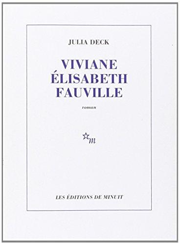 Viviane Elisabeth Fauville [Paperback] [Sep 06, 2012]: Julia Deck