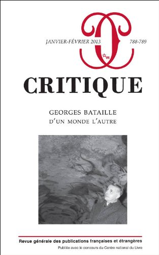 9782707322791: Critique, N� 788-789, janvier- : Georges Bataille, d'un monde � l'autre