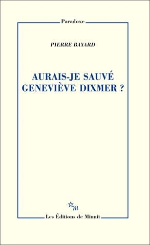 9782707328342: Aurais-je sauvé Geneviève Dixmer ?