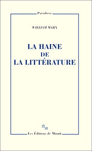 HAINE DE LA LITTÉRATURE (LA): MARX WILLIAM