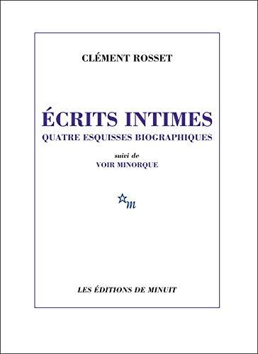 9782707345646: Ecrits intimes : Quatre esquisses biographiques. Suivi de Voir Minorque