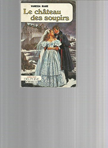 9782707434890: Le Ch�teau des soupirs (Collection Delphine)
