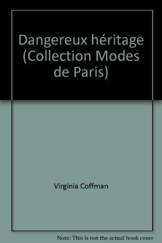 Dangereux h?ritage (Collection Modes de Paris): Virginia Coffman