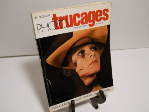 Photo trucages (French Edition): Pierre Albert Monier