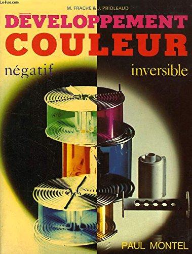 Développement couleur : Négatif, inversible (Collection Art: Michel Frache