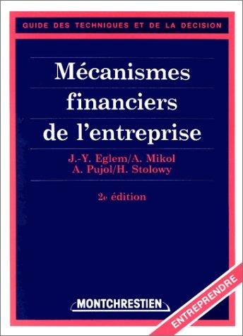Les mécanismes financiers de l'entreprise, 2e édition: Eglem; Mikol; Stolowy