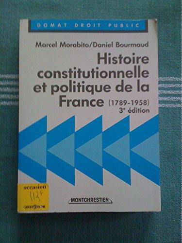 9782707605603: Histoire constitutionnelle et politique de la France, 1789-1958