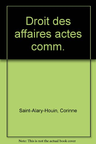 9782707606136: Droit des affaires: Introduction, commerçants, actes de commerce, fonds de commerce, concurrence