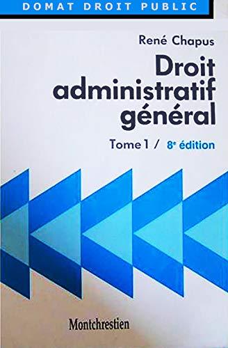 9782707606341: DROIT ADMINISTRATIF GENERAL. Tome 1, 8ème édition