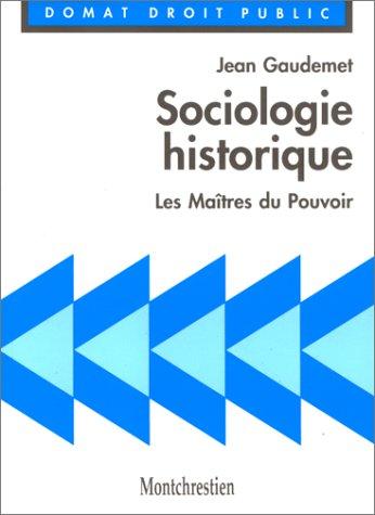 9782707606433: Sociologie historique. Les ma�tres du pouvoir