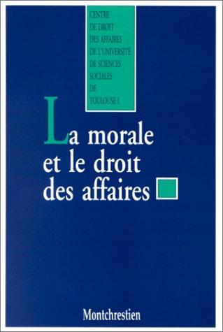 9782707607263: La morale et le droit des affaires