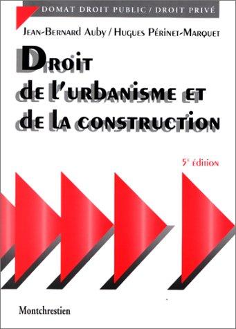 Droit de l'urbanisme et de la construction,: J.-B. Auby et