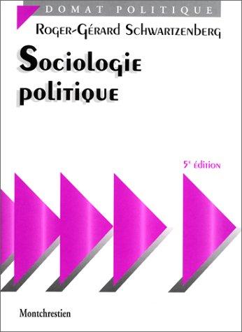 Sociologie politique, 5e édition: Schwartzenberg