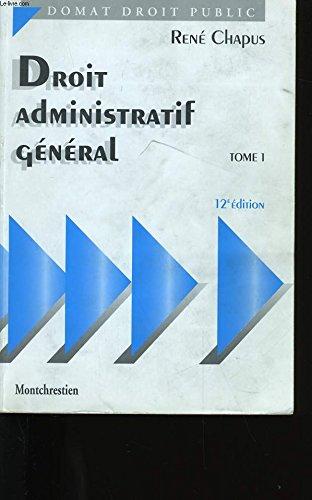 9782707610850: DROIT ADMINISTRATIF GENERAL. Tome 1, 12ème édition (Droit Public)