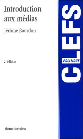 Introduction aux médias, 2e édition: Jérome Bourdon