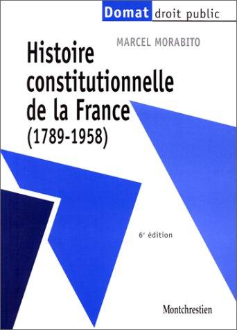 9782707611987: Histoire constitutionnelle de la France