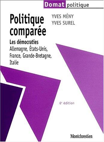 9782707612427: Politique comparée. Les démocraties (Allemagne, Etats-Unis, France, Grande-Bretagne, Italie), 6ème édition