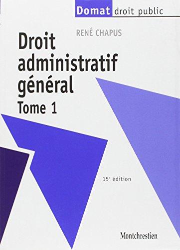 9782707612663: Droit administratif g�n�ral. Tome 1, 15�me �dition (Domat droit public)