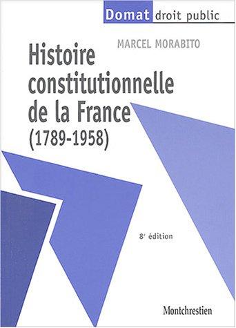 9782707613899: Histoire constitutionnelle de la France (1789-1958)