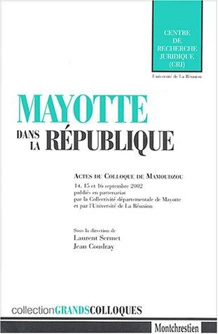 Mayotte dans la République (French Edition): Collectif