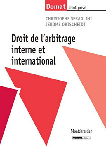 Droit de l'arbitrage interne et international: Christophe Seraglini