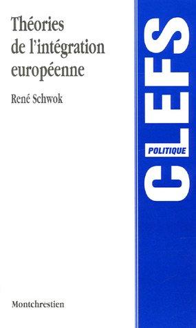 9782707614391: Théories de l'intégration européenne : Approches, concepts et débats