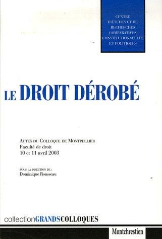 9782707615619: Le droit dérobé : Actes du colloque de Montpellier Faculté de droit 10 et 11 avril 2003
