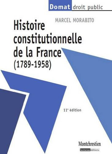 9782707616869: Histoire constitutionnelle de la France (1789-1958) (French Edition)