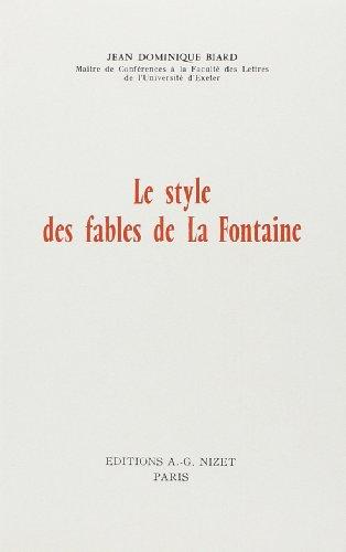 Le Style Des Fables De La Fontaine: Biard, Jean Dominique